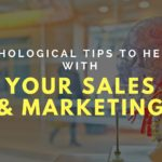 3 Psychological Tips to help you with your sales and marketing
