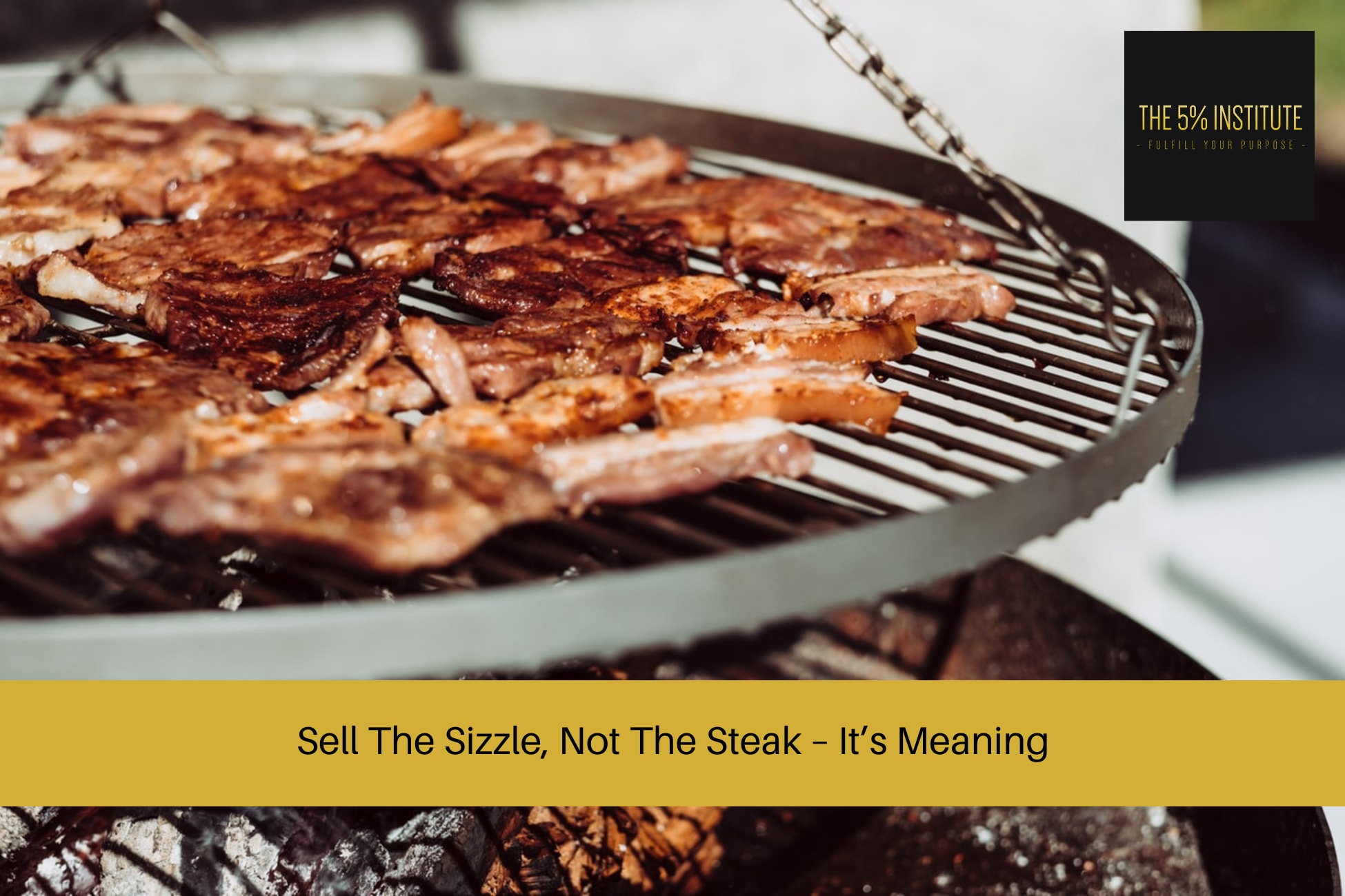 sell the sizzle not the steak meaning